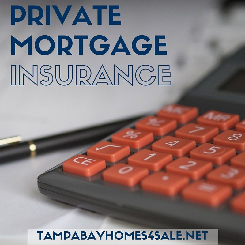 what is private mortgage insurance - tampa bay homes for sale