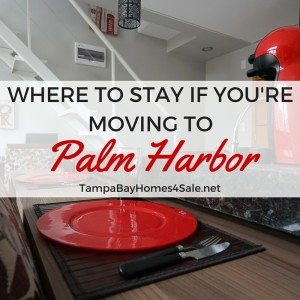 where to stay in Palm Harbor fl - palm harbor homes for sale